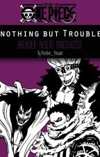 Nothing but Trouble [One Piece Collection] by Positive_Possum