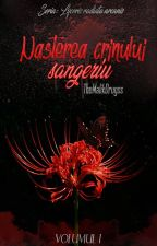 Nașterea crinului sângeriu - VOL I - Seria: Lycoris radiata arcanis by TheMalikDrugs
