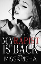 My Rapist is Back by MissKrisha