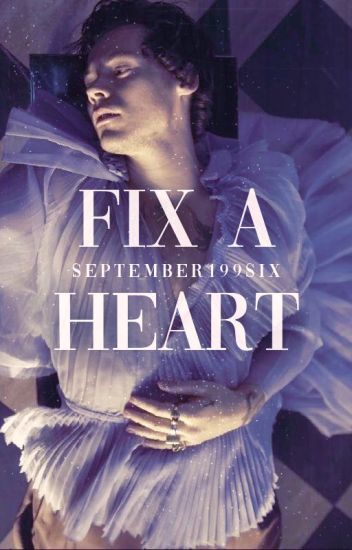Fix a heart [Harry Styles AU]