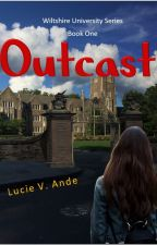 Outcast (Wiltshire University Book 1) by lucieande