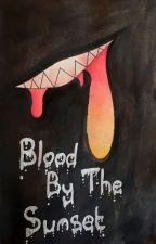 Blood By The Sunset by Ficlover17