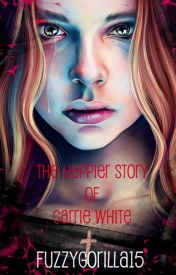 The Happier Story of Carrie White by fuzzygorilla15