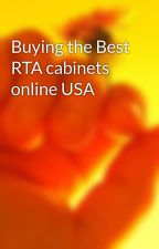 Buying the Best RTA cabinets online USA by henrymonz