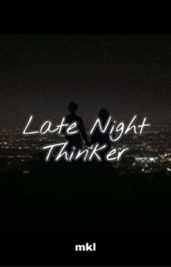 Late Night Thinker