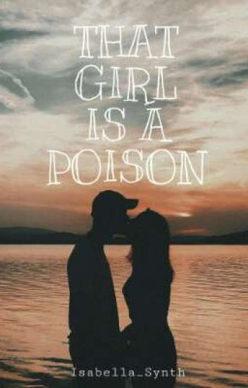 That girl is a Poison