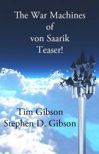 The War Machines of von Saarik - Teaser by DungeonTiger