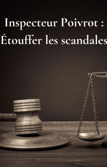 Étouffer les scandales (Inspecteur Poivrot 6)