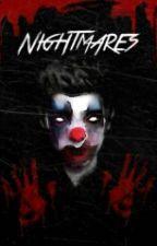 Nightmares (Ziall) Book 1 by bloodhazelarry
