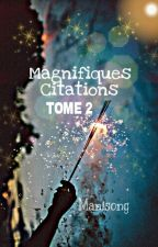 *-*-*-*Magnifiques Citations*-*-*-* TOME 2 by manisong