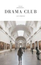 drama club ➢ l.h by goldenlabyrinthos