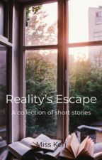 Reality's Escape: a collection of short stories by KeriMiss
