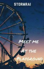 Meet me, at the playground.  by StormRai