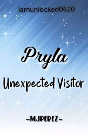 Pryla (Unexpected Visitor)| On Going| by iamunlocked0620