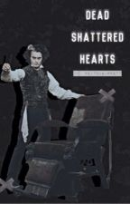 Dead Shattered Hearts {Sweeney Todd Fanfiction} by PeytonGarrett