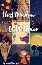 Short Muslim Love Stories  by InsaneMind_456