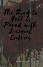 The Road to Hell Is Paved with Journal Entries by tmorlock