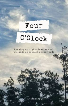 4 O'CLOCK [On Going] by golden_breeze