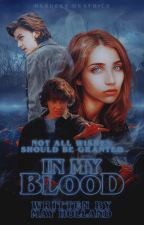 In My Blood by mayholland2016