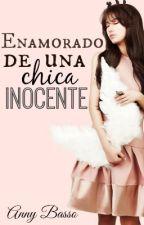 Enamorado de una chica inocente by Anny89