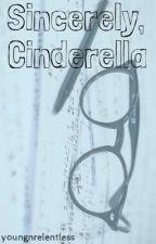 Sincerely, Cinderella by youngnrelentless