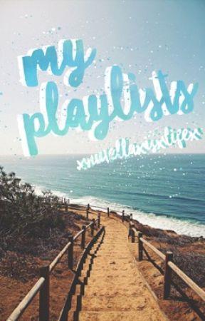 MY PLAYLISTS ☆  by xnutellaxisxlifex