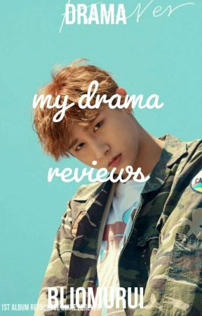 My Drama Review by bloomurui