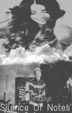 Silence of Notes. || n.h fanfiction. by zaynxaesthetic
