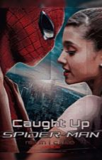 Caught Up ☆ Peter Parker - 1 by mimiclip