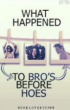 What happened to Bro's before Hoes? (Editing) by BookLover12300