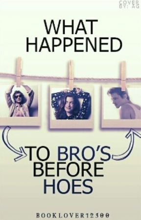 What happened to Bro's before Hoes? by BookLover12300