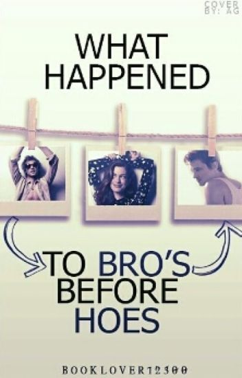 What happened to Bro's before Hoes?