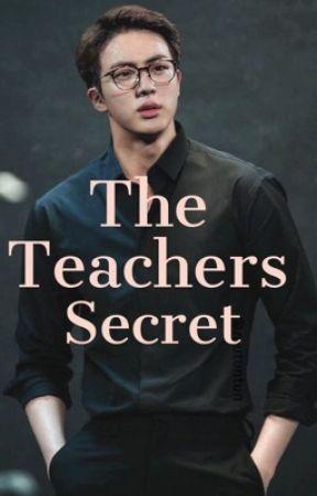 The Teachers Secret (not edited) by Musicnartrocks1233