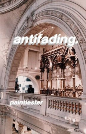 anti-fading / poems by paintlester