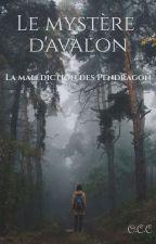 Le mystère d'Avalon, tome 1 la malédiction des Pendragon by Terrible-Blondie