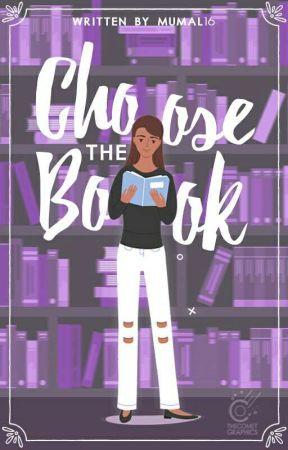 Choose The Book by Mumal16