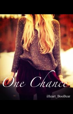 One Chance (Fan Fiction)