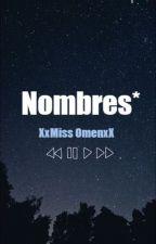 Nombres* by BrendaleeDeLaCruz