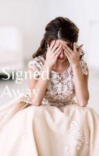 Signed Away by mxaxgxcxoxn