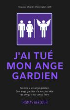 J'ai Tué Mon Ange Gardien [Terminé]  by ThomasHercouet