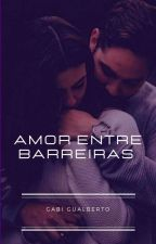 Amor Entre Barreiras by Gabimodel