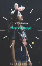 Merry & Happy   Myoui Mina x Male Reader   by wallacekang