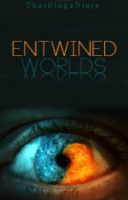 Entwined Worlds by ThatGingaNinja