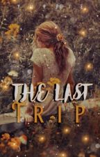THE LAST TRIP by Call_me_Yuppie