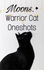 Moons 🌙  ~ Warrior Cat Oneshots  by Mercury_moons