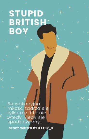 Stupid British Boy || h.s ✔