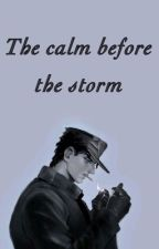 Jotaro Kujo X Reader   -「 The Calm before the Storm  」 by Fanfic_writing