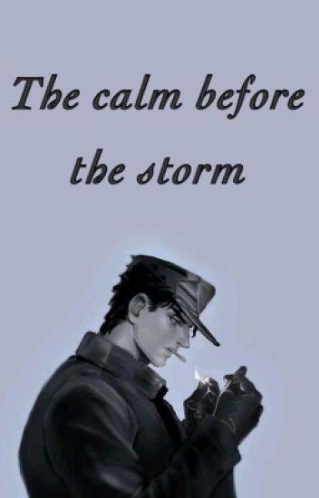 「 The Calm before the Storm  」Jotaro Kujo X Reader