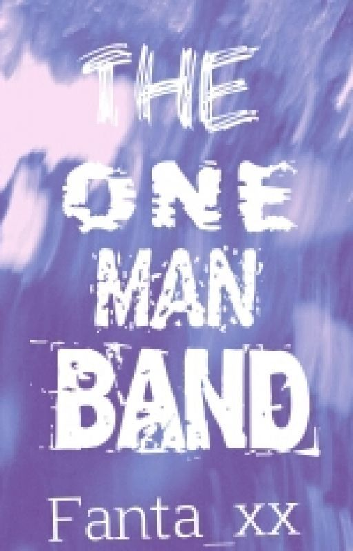 The One Man Band by Fanta_xx