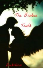 The Broken Truth by BoOk_WoRm_98